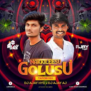 Nakkileesu Golusu (Tapori Mix) DJ AJAY HYD  DJ AJAY AJ [NEWDJSWORLD.IN]