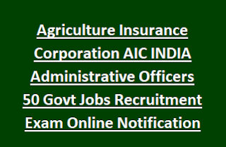 Agriculture Insurance Corporation AIC INDIA Administrative Officers 50 Govt Jobs Recruitment Exam Online Notification 2017