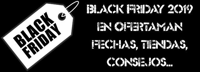 Black Friday 2019 en Ofertaman información