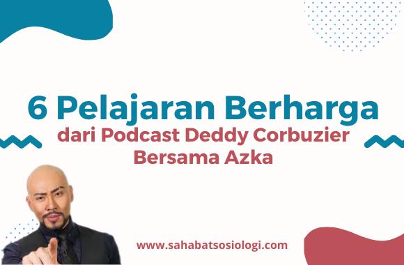 6 pelajaran berharga dari podcast Deddy bersama Azka