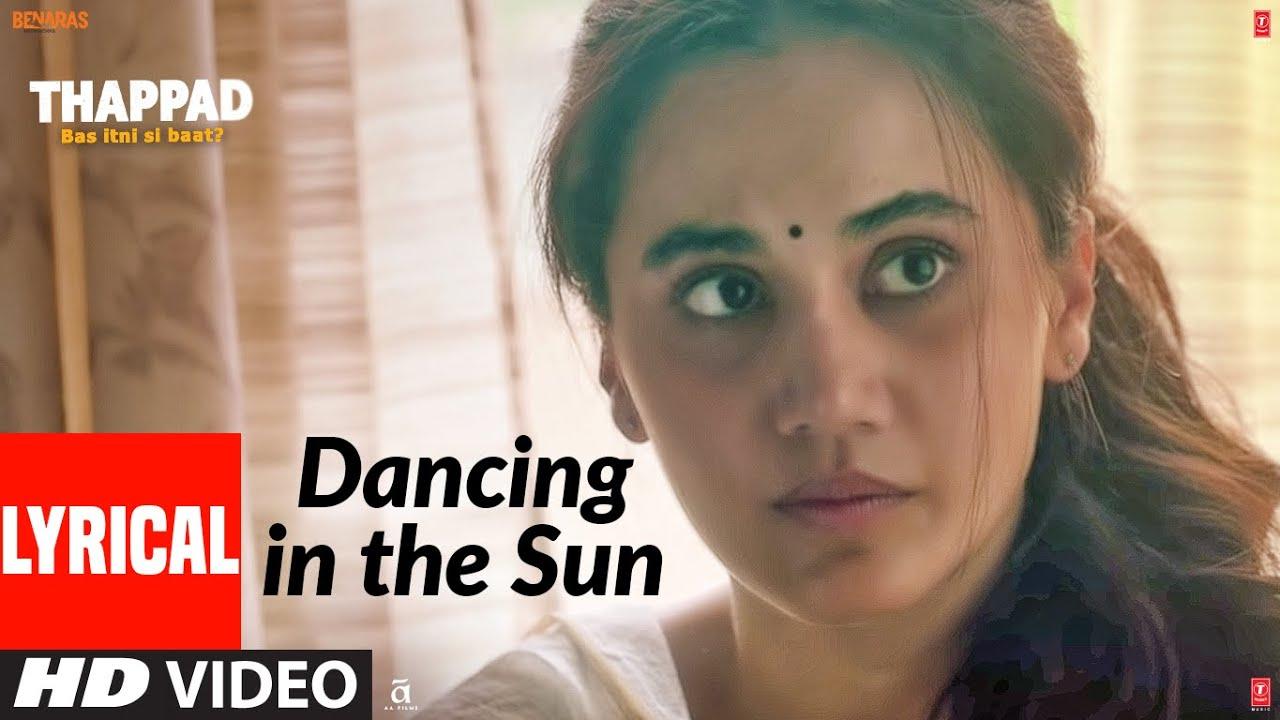 DANCING IN THE SUN (Full Lyrics) - THAPPAD - LyricsOverA2Z