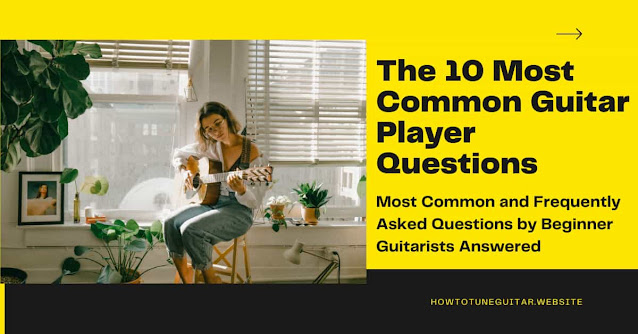 Most Common Guitar Player Questions