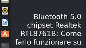 Bluetooth 5.0 chipset Realtek RTL8761B: Come farlo funzionare su Linux