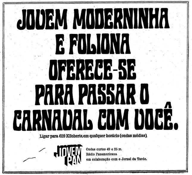 Campanha da Rádio Jovem Pan veiculada no final dos anos 60 em promoção ao Carnaval daquele ano