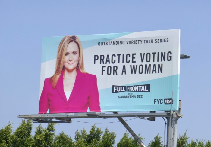 Practice voting for a woman Full Frontal Samantha Bee Emmy billboard