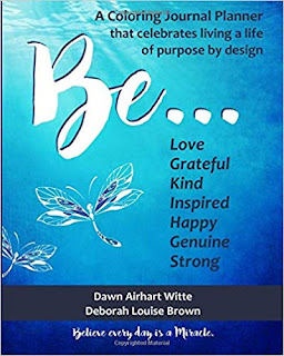 Be... A Coloring Journal Planner That Celebrates Living a Life of Purpose by Design (Author Interview)