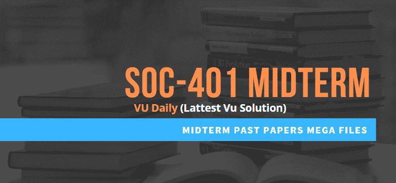 Soc401 midterm past papers mega files