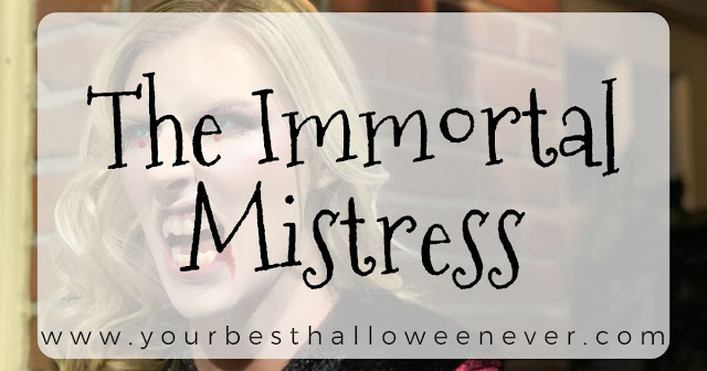 your best halloween ever, the immortal mistress