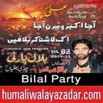 http://www.humaliwalayazadar.com/2014/11/bilal-party-nohay-2015.html