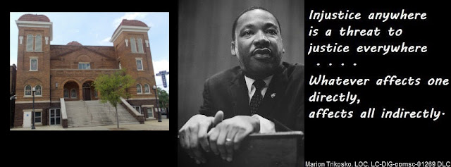 on the left, a photo of 16th Street Baptist church, in the center, a portrait of Rev. Dr. Martin Luther King jr, on the right text, injustice anywhere is a threat to justice everywhere... whatever affects one directly, affects all indirectly