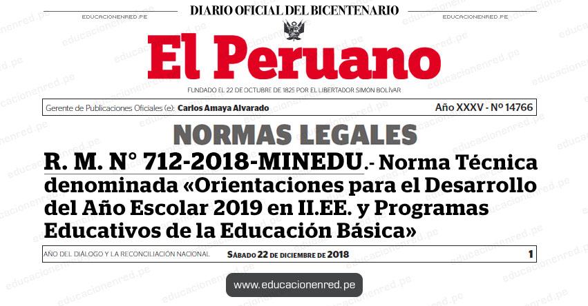 R. M. N° 712-2018-MINEDU - Norma Técnica denominada «Orientaciones para el Desarrollo del Año Escolar 2019 en II.EE. y Programas Educativos de la Educación Básica» www.minedu.gob.pe
