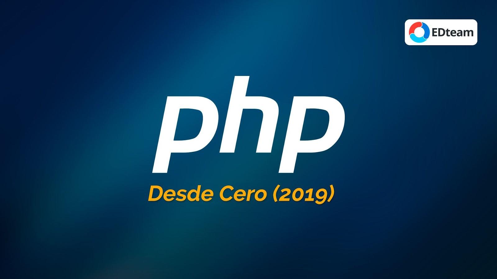 Curso PHP Desde Cero 2019 (EDTeam)