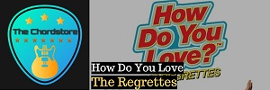 The Regrettes - HOW DO YOU LOVE Guitar Chords
