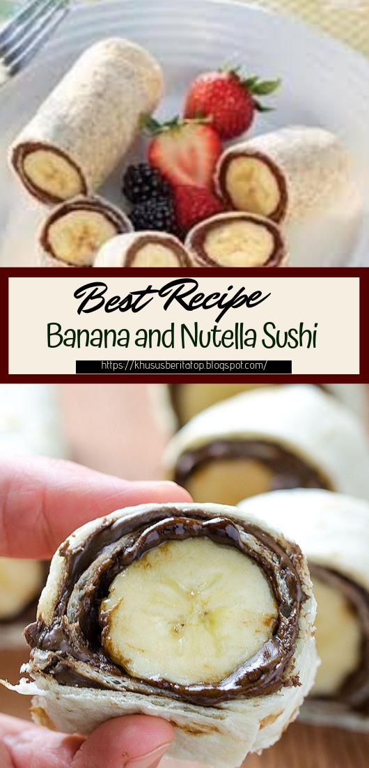 Banana and Nutella Sushi Recipe #desserts #cakerecipe #chocolate #fingerfood #easy