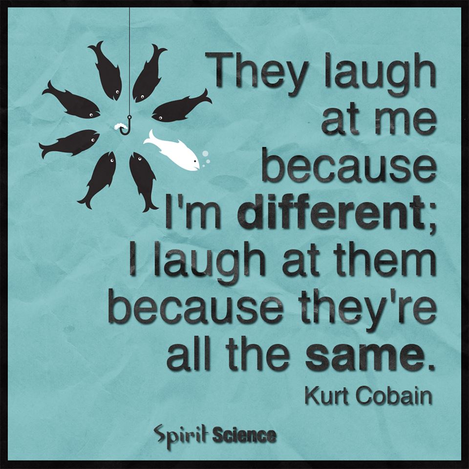 They Laugh At Me Because I Am Different I Laugh At Them Because They