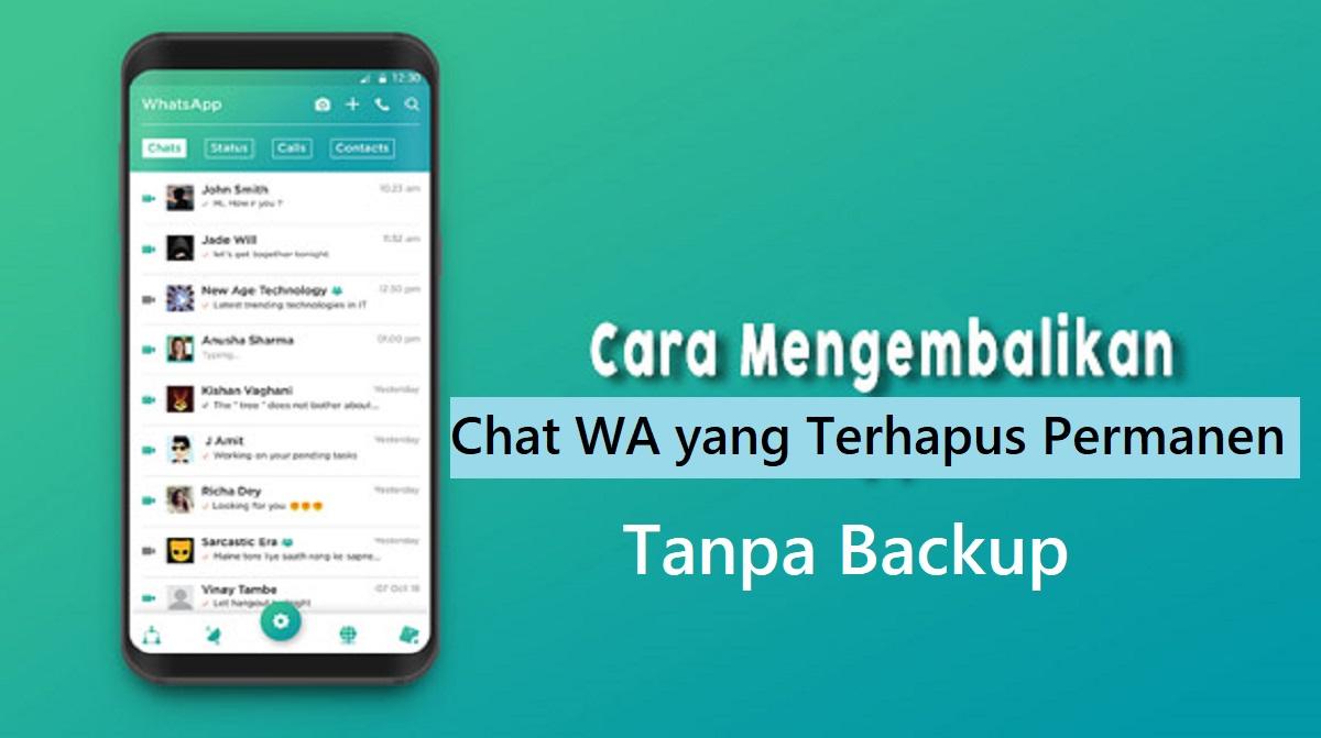 Cara Mengembalikan Chat WA yang Terhapus Permanen Tanpa Backup