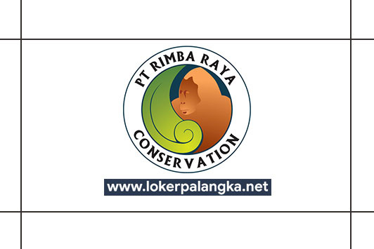 Lowongan Kerja Pt Rimba Raya Conservation Lowongan Kerja Kalimantan Tengah