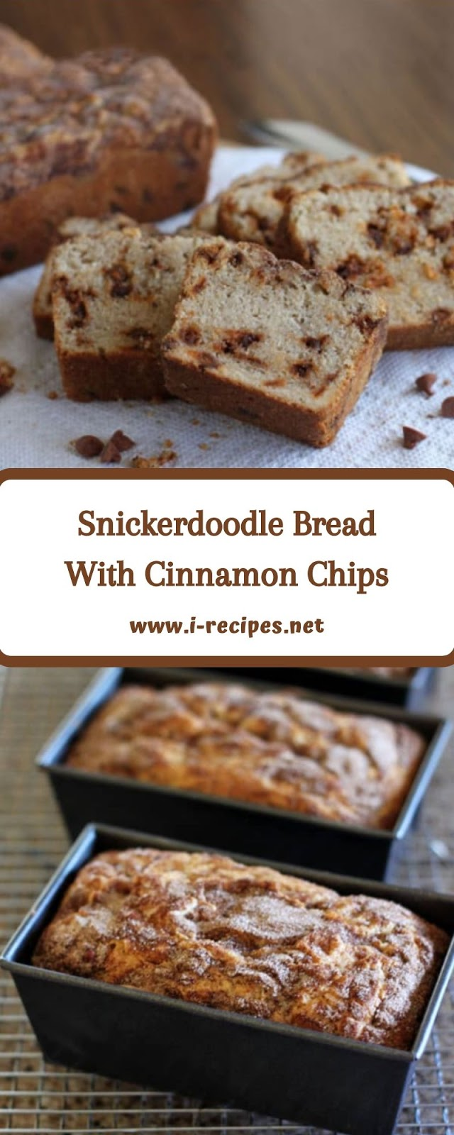 Snickerdoodle Bread With Cinnamon Chips