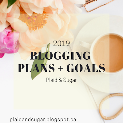 Plaid and Sugar's blogging plans and goals for 2019