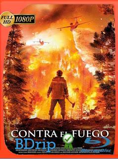 Contra el Fuego (2020) BDRip [1080p] Latino [GoogleDrive] PGD