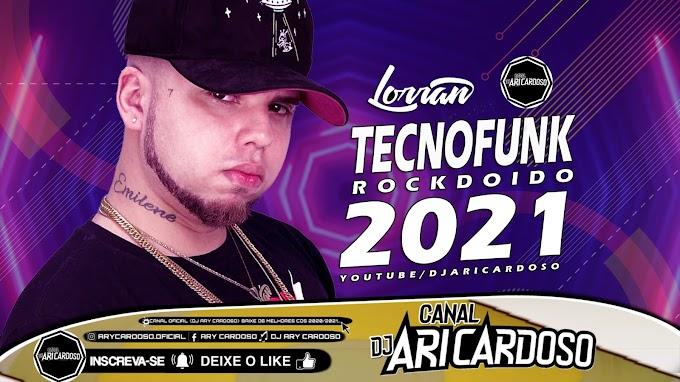 [✔]SET DJ LORRAN [[TECNOFUNK ROCK DOIDO 2021 + MÚSICAS NOVA ABRIL 2021]] - [Dj Ari Cardoso]