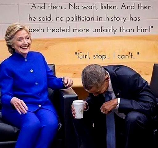"""And then... No wait, listen. And then he said, no politician in history has been treated more unfairly than him!"" ""Girl, stop... I can't.."""