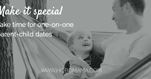 Make it special: Take time for one-on-one parent-child dates