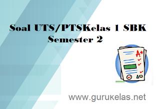 Soal UTS PTS Kelas 1 SBK Semester 2