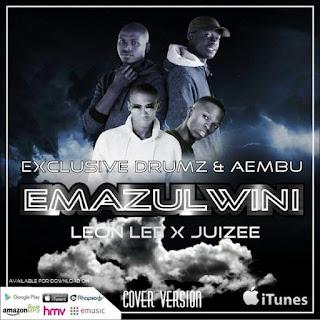 Exclusive Drumz Feat. Leon Lee, Juizee & Aembu – Emazulwini (Cover)
