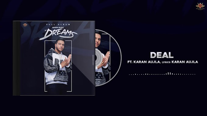 Deal Lyrics in English- KARAN AUJLA-MANNA MUSIC-(Dreams)