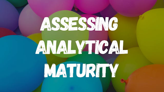 Assessing Analytical Maturity