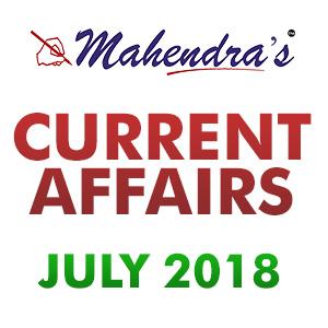 july 2018 current affairs Current Affairs  14 July 2018 july 2018 current affairs