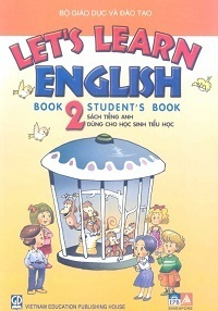 Let'S Learn English Book 2 - Student'S Book: Sách Tiếng Anh Dùng Cho Học Sinh Tiểu Học - Nguyễn Quốc Tuấn