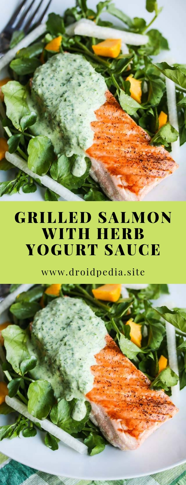 Grilled Salmon with Herb Yogurt Sauce #dinner #salmon