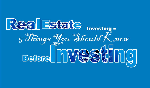 5 Things You Should Know Before You Invest In Real Estate