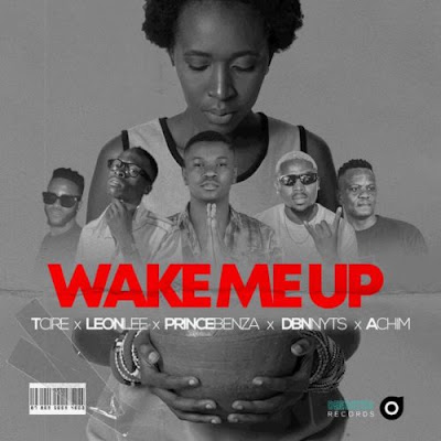 DOWNLOAD MP3 : Tcire, Achim, Prince Benza, Leon Lee & Dbn Nyts – Wake Me Up [2021]