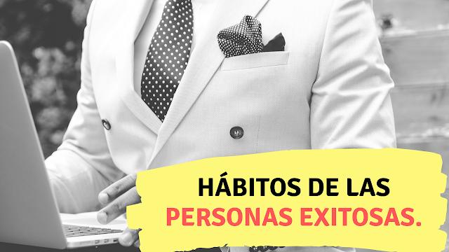 Hábitos de las personas exitosas.