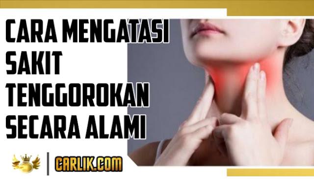Cara Mengatasi Sakit Tenggorokan Secara Alami