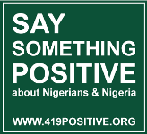 Say 419 Positive things about Nigeria, our diverse country!