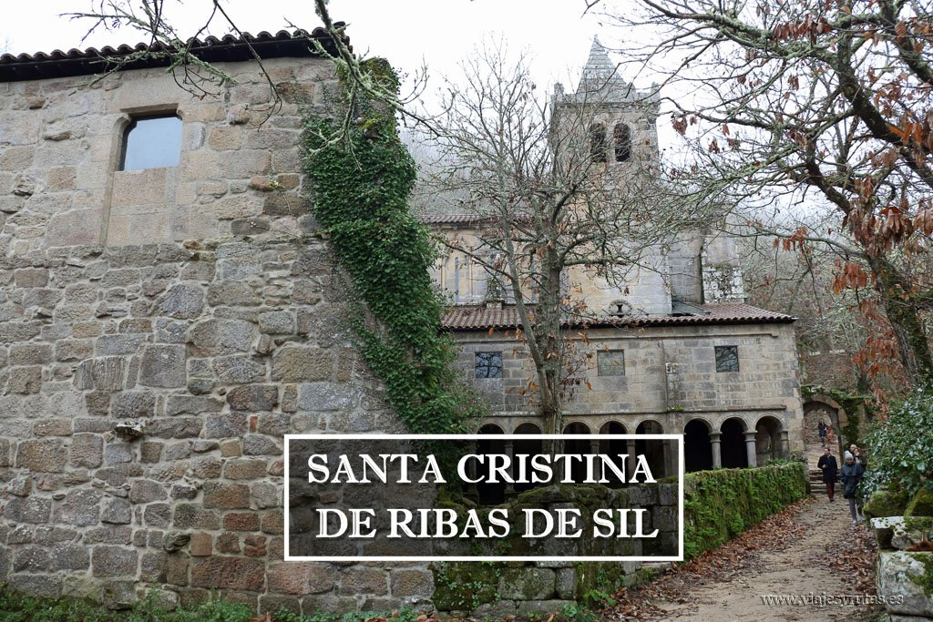 Por la Ribeira Sacra: Santa Cristina de Ribas de Sil