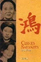 """""""Cisnes Salvajes"""" de Chang Jung"""