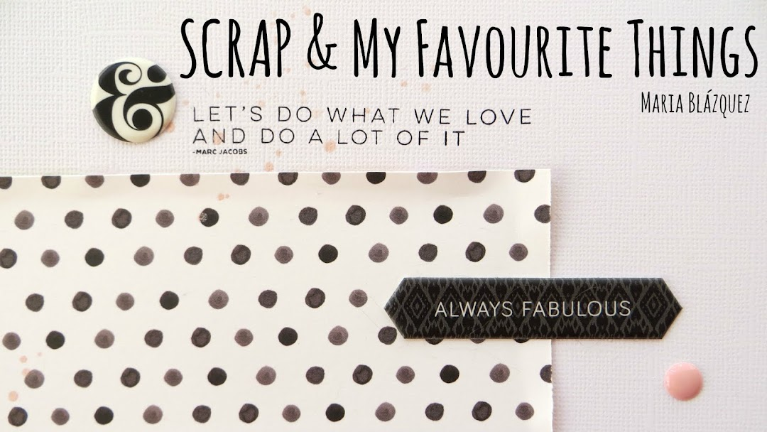SCRAP & my favourite things
