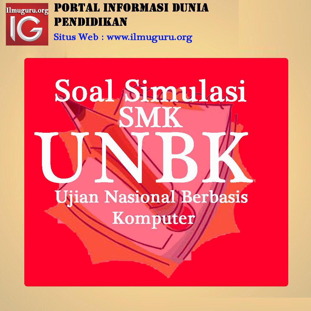 Soal Simulasi UNBK SMK
