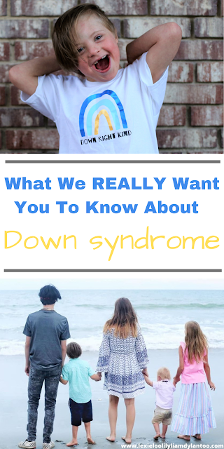 What My Family Really Wants You To Know About Down syndrome