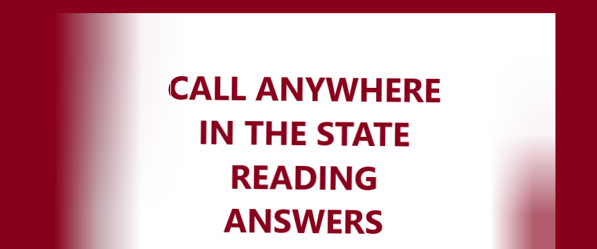 CALL ANYWHERE IN THE STATE READING ANSWERS