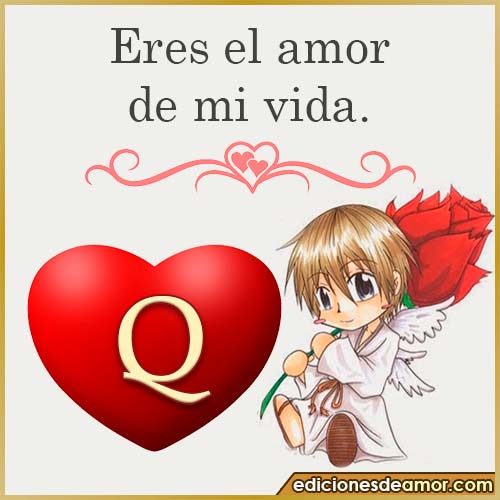 eres el amor de mi vida Q