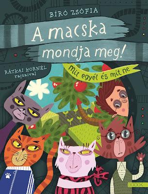 Bíró Zsófia – A macska mondja meg! [Mit egyél és mit ne] könyv borítója, megjelent a BOOOK Kiadó gondozásában