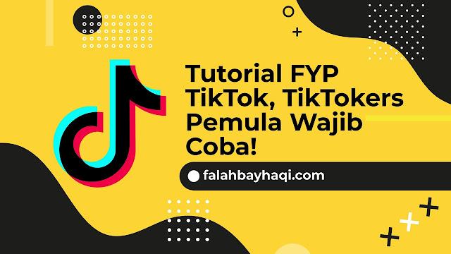 Tutorial FYP TikTok, TikTokers Pemula Wajib Coba!