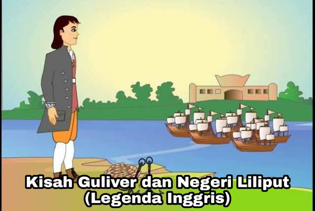 Kisah Guliver dan Negeri Liliput - Legenda Inggris