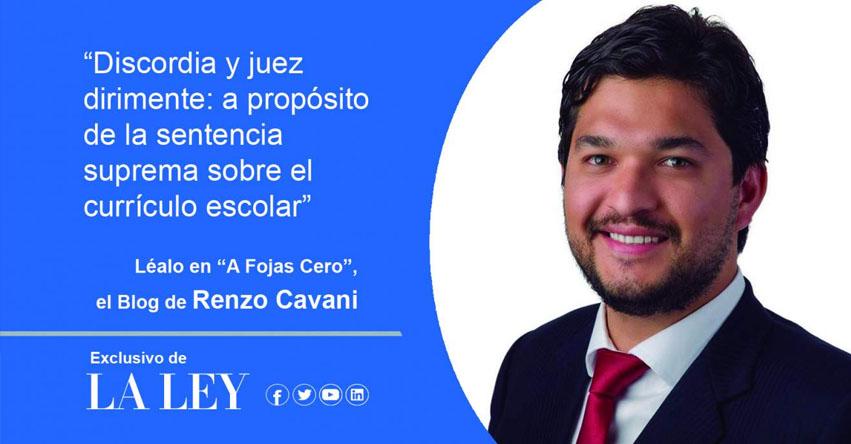 DISCORDIA Y JUEZ DIRIMENTE: A propósito de la sentencia suprema sobre el Currículo Nacional Escolar (Renzo Cavani)